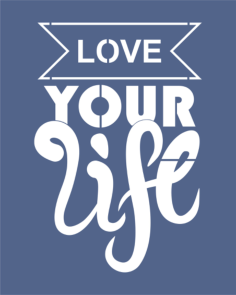 Love Your Life Vector Free Vector Cdr