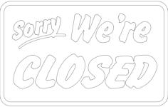 sorry we are closed sign Free Dxf for CNC