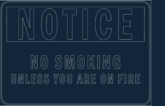 notice funny no smoking .Free Dxf File for CNC