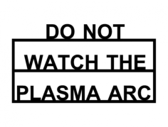 do not watch plasma arc sign Free Dxf File for CNC