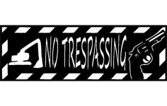 backhoe no trespassing 12×36 Free Dxf File for CNC